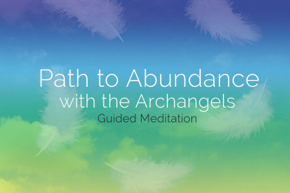 Path to Abundance with the Archangels – Guided Meditation CD